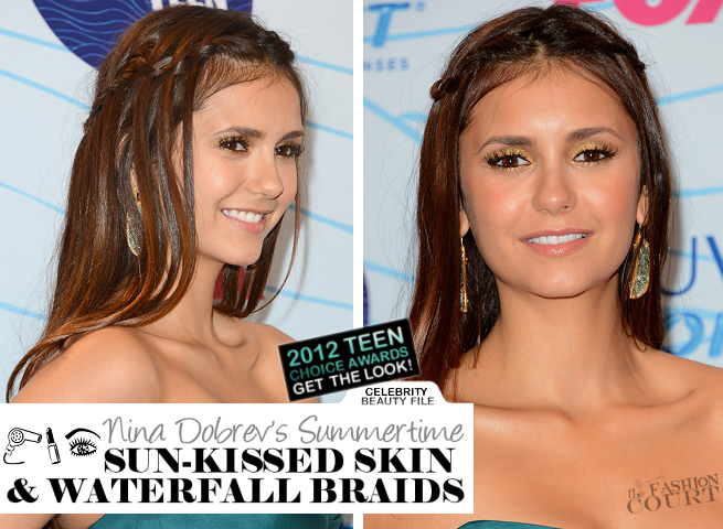 Get The Look: Nina Dobrev's Teen Choice Summertime Sun-Kissed Skin & Waterfall Braids
