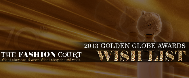 2013 Golden Globe Awards - WISH LIST