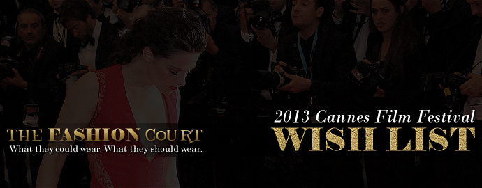 2013 Cannes Film Festival – WISH LIST
