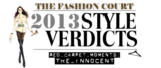 2013 Style Verdicts: Red Carpet Moments - The Innocent