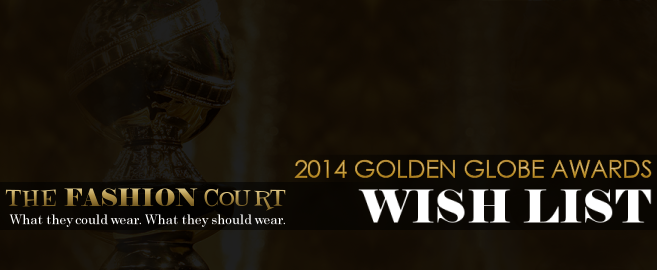 2014 Golden Globe Awards - WISH LIST