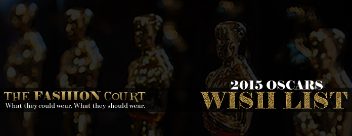 2015 OSCARS - WISH LIST